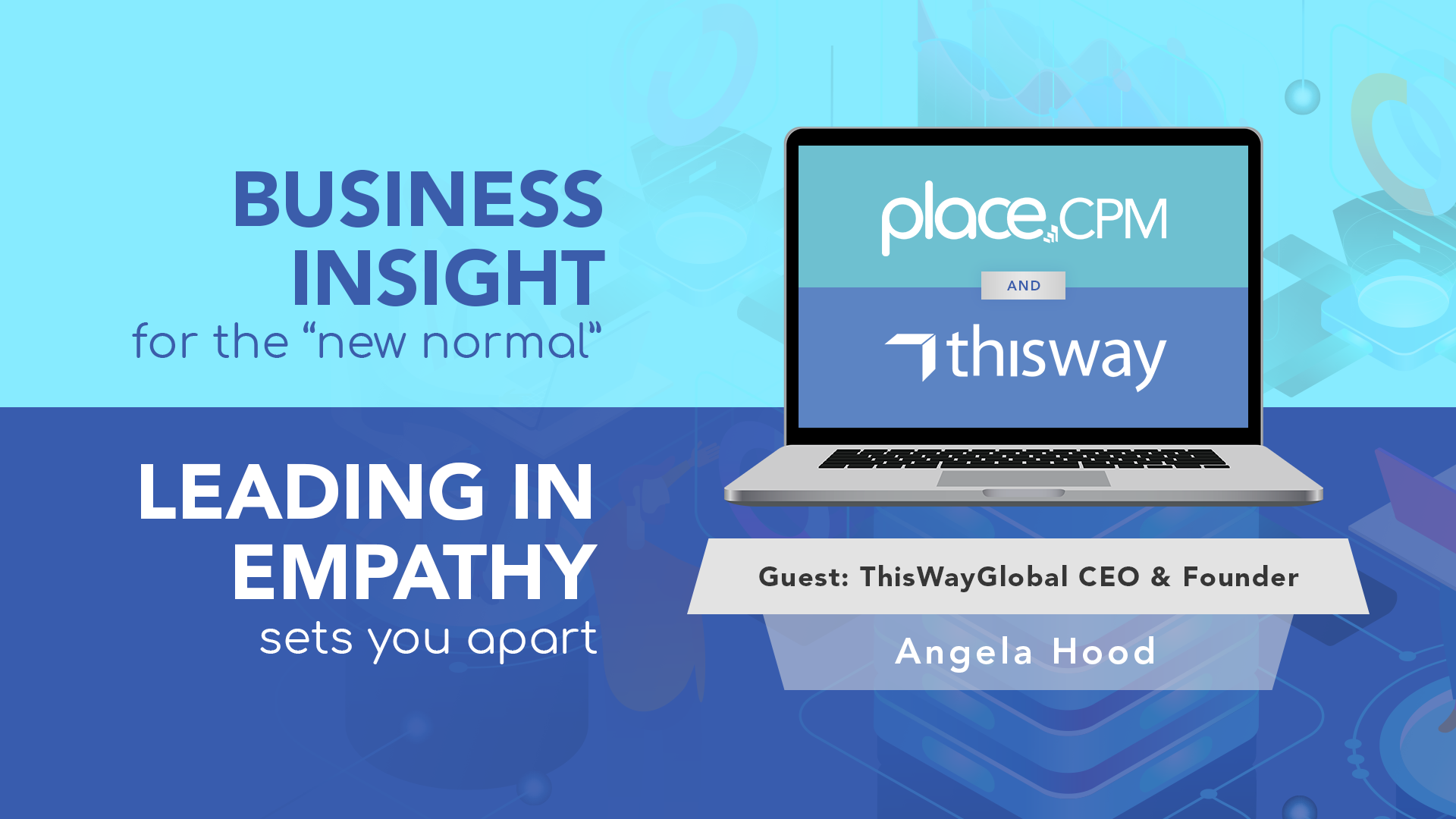Leading in Empathy with Angela Hood the CEO and Founder of ThisWay Global